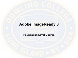 Adobe ImageReady 3 Foundation Level Slides