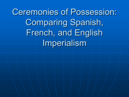 Ceremonies of Possession: Comparing Spanish, French, and