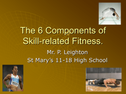 The 6 Components of Skill-related Fitness. - socio