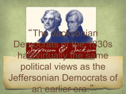 the evolution of democracy from jefferson The evolution of democracy from jefferson to jackson do you need help with your school visit wwwlindashelpcom to learn about the great services.