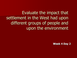 Evaluate the impact that settlement in the West had upon different