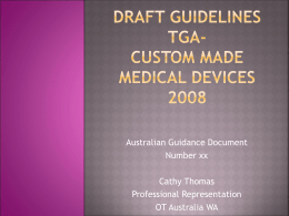 Custom Made Medical Devices
