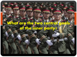 What are the two central goals of the inner party?