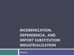 Modernization, Dependencia, and ISI in Mexico