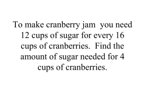 To make cranberry jam you need 12 cups of sugar for every 16 cups