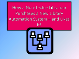 Non-techie Librarian Purchases New ILS (PowerPoint)