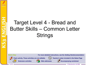 Target Level 4 - Bread and Butter Skills – Common Letter Strings