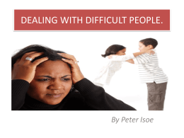 DEALING WITH DIFFICULT PEOPLE.