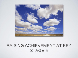 RAISING ACHIEVEMENT AT KEY STAGE 5