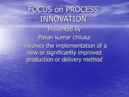 FOCUS on PROCESS INNOVATION