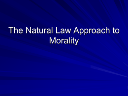 The Natural Law Approach to Morality