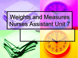 Weights and Measures Nurses Assistant Unit 7