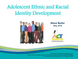 Adolescent Ethnic and Racial Identity Development