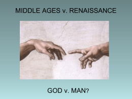 FOCUS OF MEN AND SOCIETY Middle Ages Renaissance