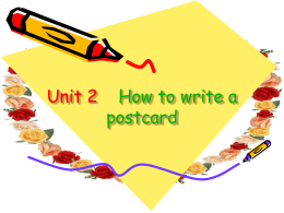 Unit 2 How to write a postcard