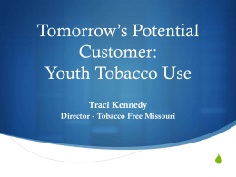 Tomorrow`s Potential Customer: Youth Tobacco Use