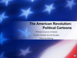 The American Revolution: Political Cartoons Primary Source Analysis