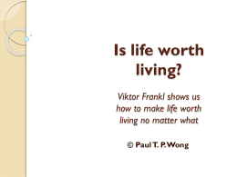 Viktor Frankl shows us how to make life worth living no matter