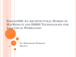 HadoopDB: An Architectural Hybrid of MapReduce and DBMS