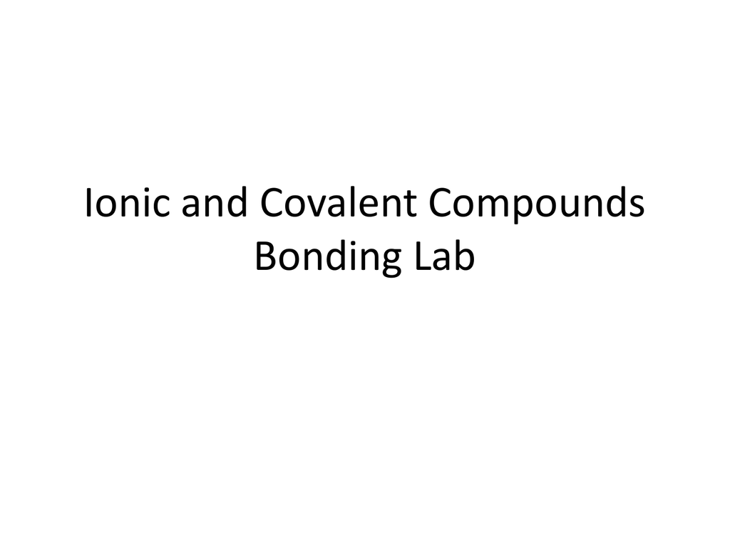 Ionic And Covalent Compounds Bonding Lab