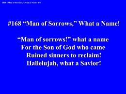 "168 ""Man of Sorrows,"" What a Name!"