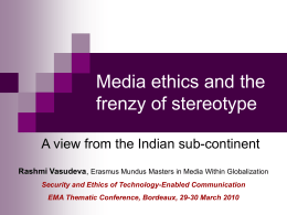 Media ethics and the frenzy of stereotype - rashmi
