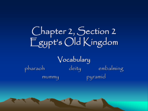 Chapter 2, Section 2 Egypt`s Old Kingdom Vocabulary