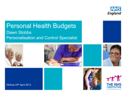 A personal health budget is an amount of money to - Jan