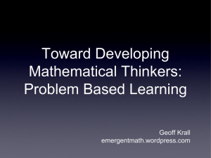 Toward Developing Mathematical Thinkers: Problem Based Learning
