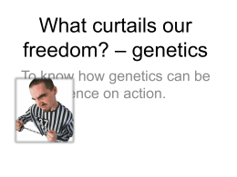 What curtails our freedom? – genetics