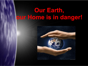 Our Earth, our Home is in danger!