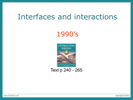 Interfaces and Interactions: 1990`s