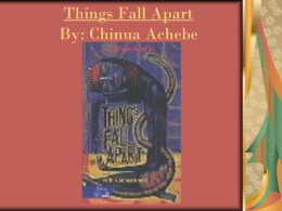 Things Fall Apart By: Chinua Achebe