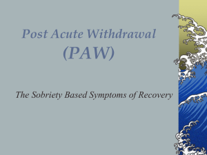 Post Acute Withdrawl (PAW)