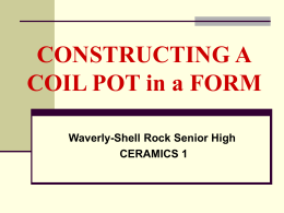 PowerPoint Presentation - CONSTRUCTING A COIL POT
