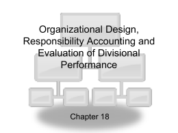 Organizational Design, Responsibility Accounting and Evaluation of