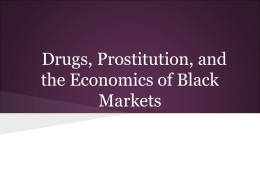 Drugs, Prostitution, and the Economics of Black Markets