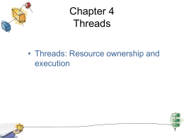 Chapter 4 Threads, SMP, and Microkernels