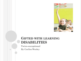 Gifted Students with Learning DisabilitiesTwice Exceptional