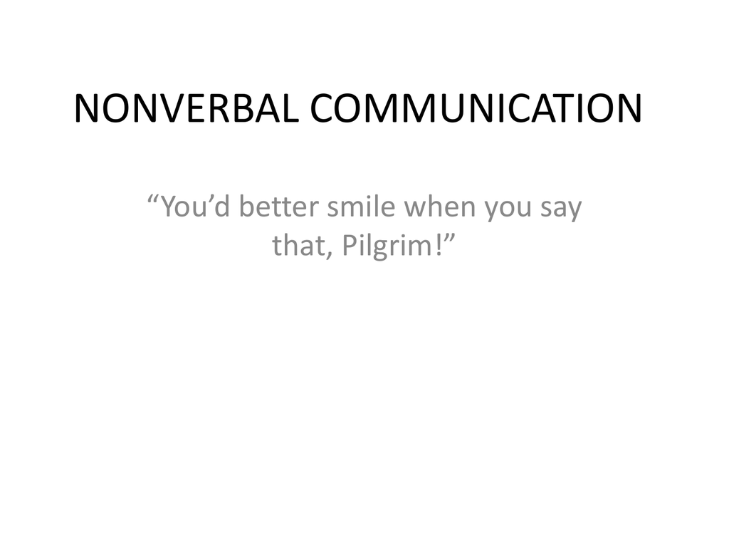 Nonverbal Communication Chronemics is the role of time in communication. nonverbal communication