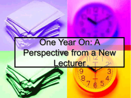 One Year On: A Perspective from a New Lecturer