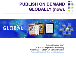 PUBLISH ON DEMAND GLOBALLY (now).