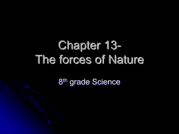 Chapter 13- The forces of Nature