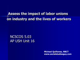 Assess the impact of labor unions on industry and