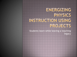 Energizing physics instruction using projects