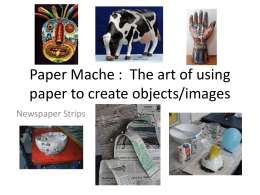 Paper Mache : The art of using paper to create objects