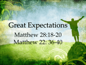 Great Expectations Matthew 28:18-20