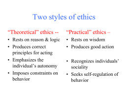 Two styles of ethics
