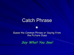 Catch Phrase Proverbs & Common Phrases
