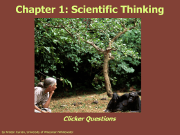 Chapter 1: Scientific Thinking Clicker Questions